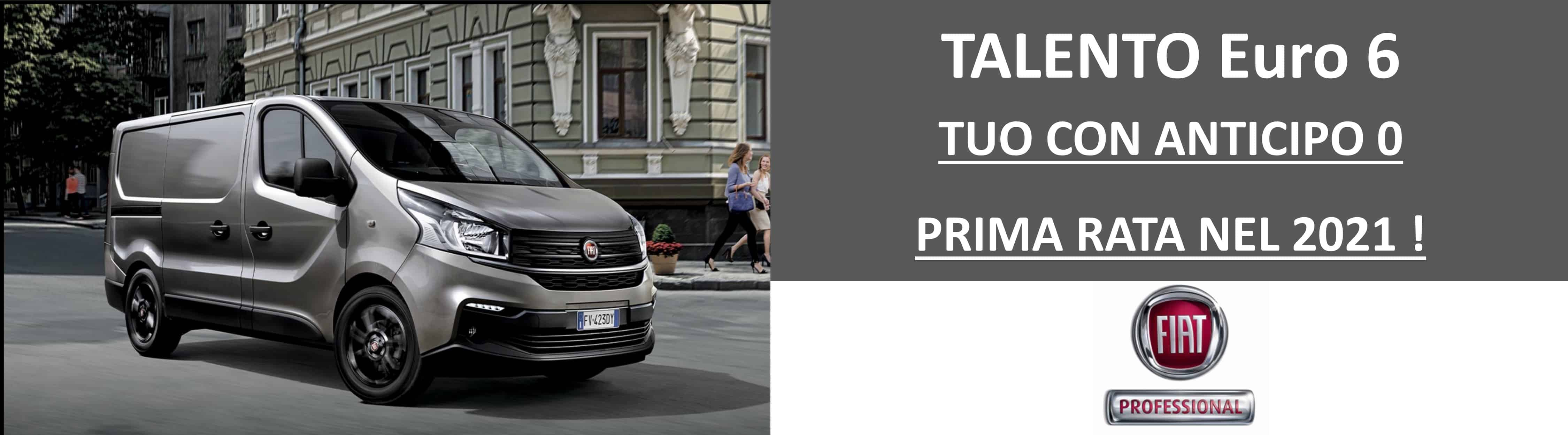 TALENTO FIAT PROFESSIONAL Euro 6: ANTICIPO 0 PRIMA RATA NEL 2021